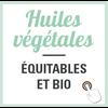 huiles végétales équitable bio